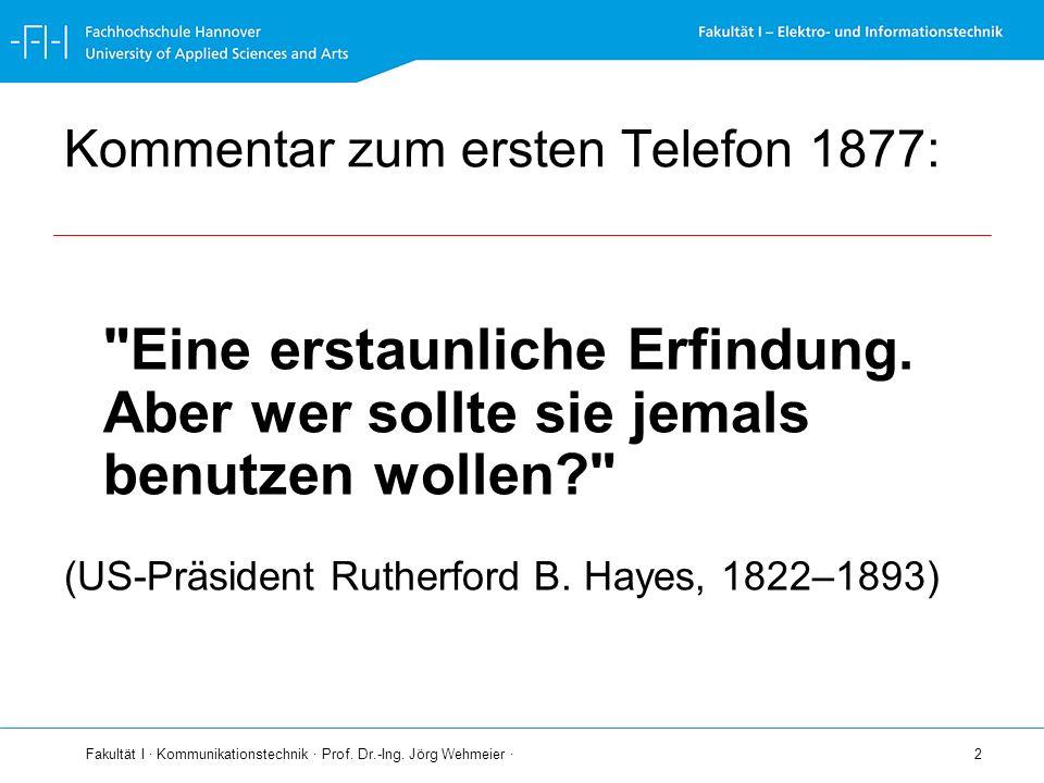 Fakultät I · Kommunikationstechnik · Prof. Dr.-Ing. Jörg Wehmeier · 2 Kommentar zum ersten Telefon 1877: