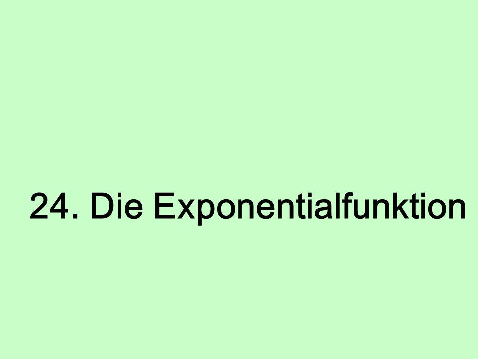 24. Die Exponentialfunktion