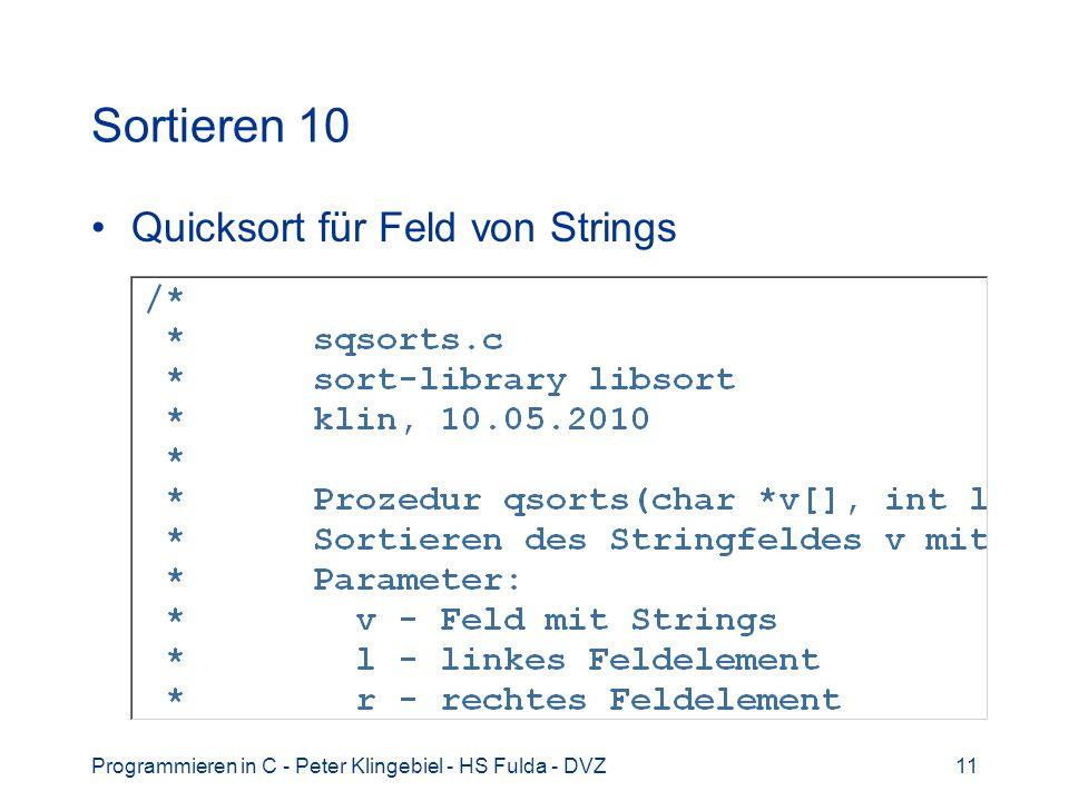 Programmieren in C - Peter Klingebiel - HS Fulda - DVZ11 Sortieren 10 Quicksort für Feld von Strings