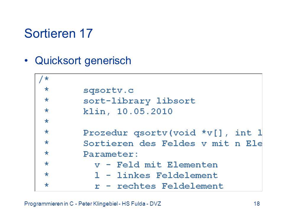 Programmieren in C - Peter Klingebiel - HS Fulda - DVZ18 Sortieren 17 Quicksort generisch