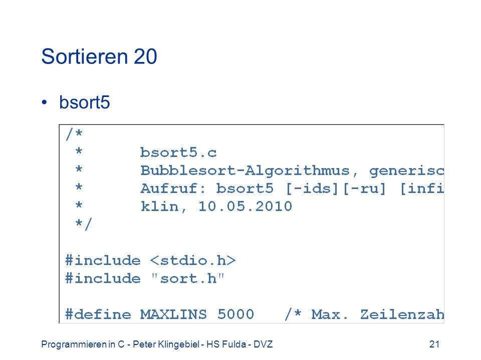 Programmieren in C - Peter Klingebiel - HS Fulda - DVZ21 Sortieren 20 bsort5