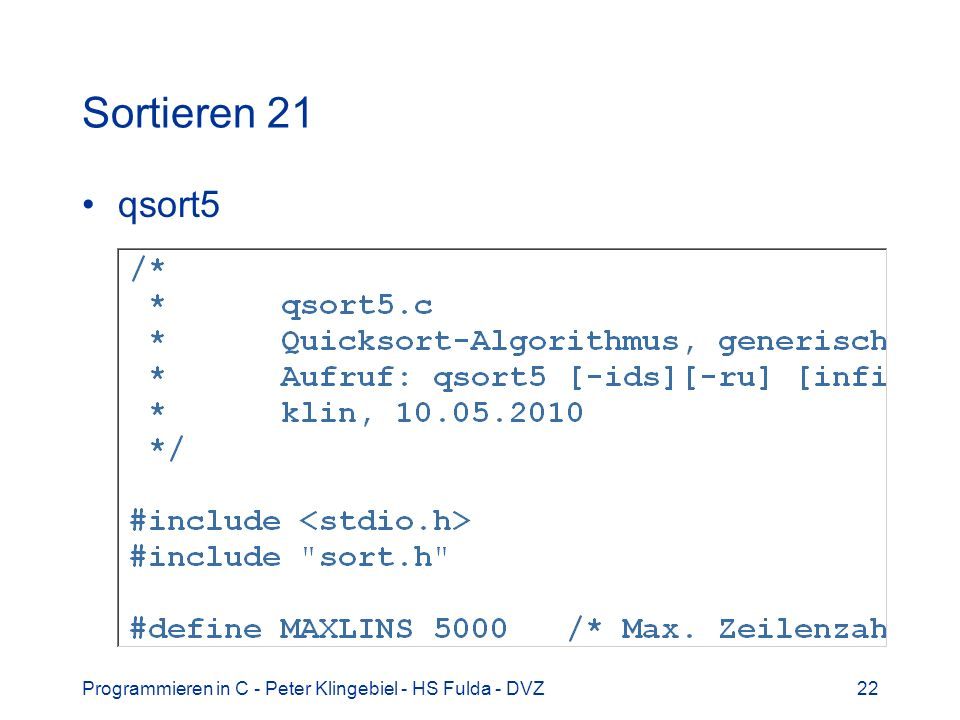Programmieren in C - Peter Klingebiel - HS Fulda - DVZ22 Sortieren 21 qsort5