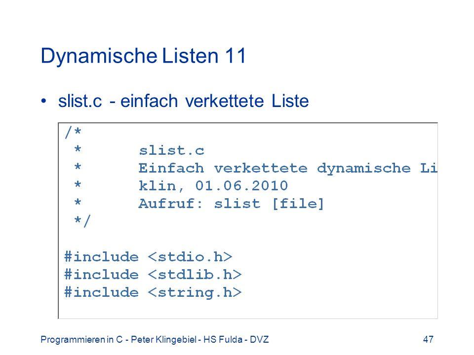 Programmieren in C - Peter Klingebiel - HS Fulda - DVZ47 Dynamische Listen 11 slist.c - einfach verkettete Liste