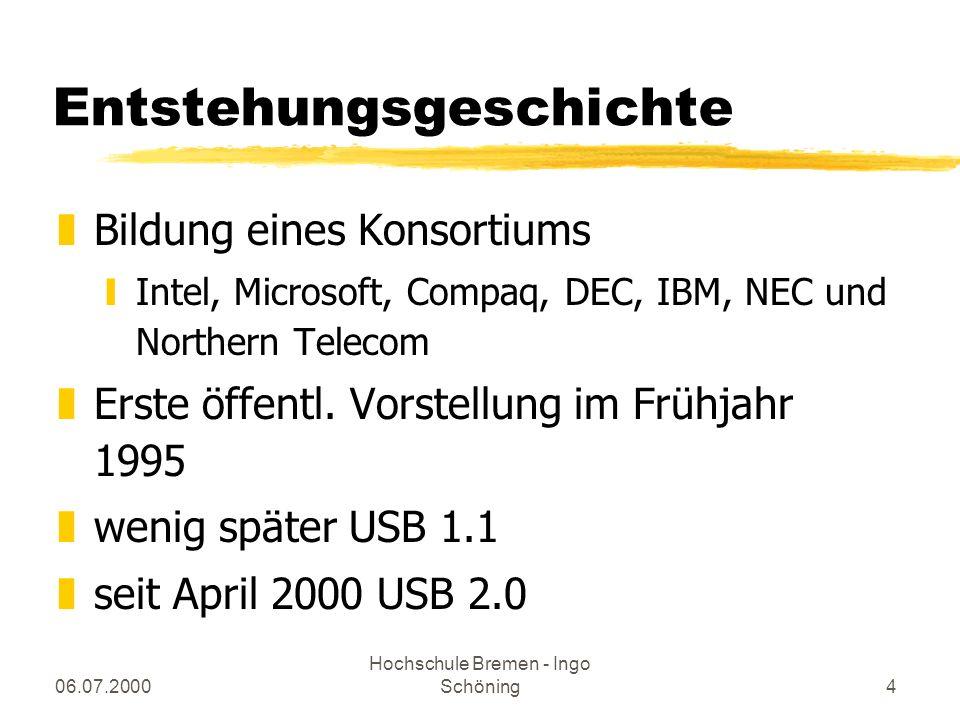 06.07.2000 Hochschule Bremen - Ingo Schöning15 Funktionsweise des USB zPolling-Bus zHost initialisiert alle Datentransfers zUnterbrechung ist nicht vorgesehen zkeine separate Taktleitung zKommunikation findet über pipes statt