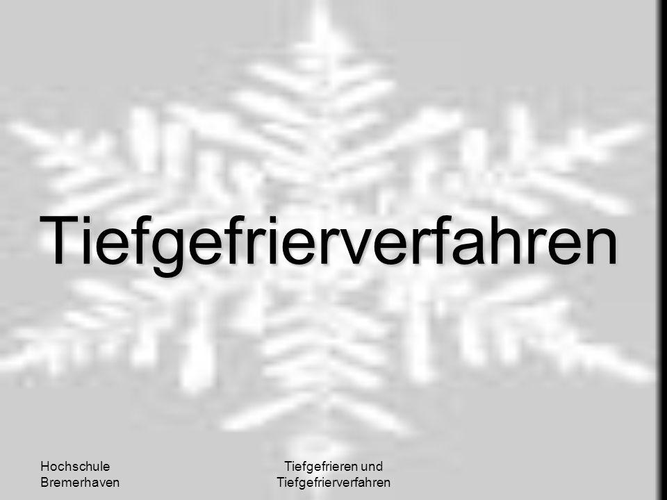 Hochschule Bremerhaven Tiefgefrieren und Tiefgefrierverfahren Tiefgefrierverfahren