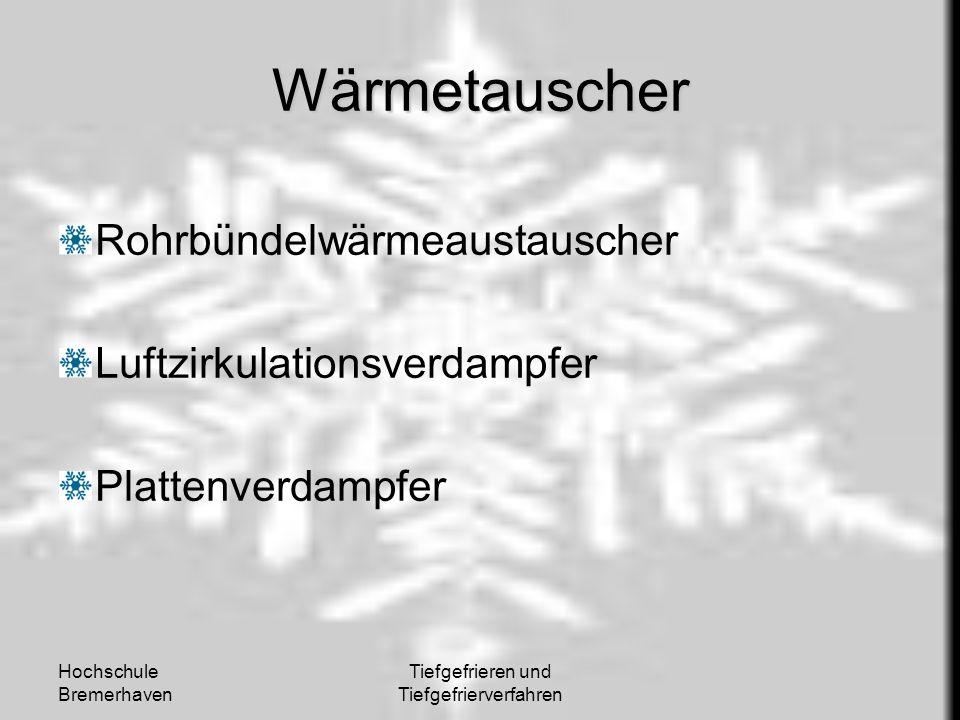 Hochschule Bremerhaven Tiefgefrieren und Tiefgefrierverfahren Wärmetauscher Rohrbündelwärmeaustauscher Luftzirkulationsverdampfer Plattenverdampfer