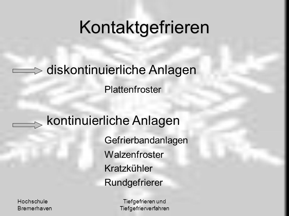 Hochschule Bremerhaven Tiefgefrieren und Tiefgefrierverfahren Kontaktgefrieren diskontinuierliche Anlagen Plattenfroster kontinuierliche Anlagen Gefri