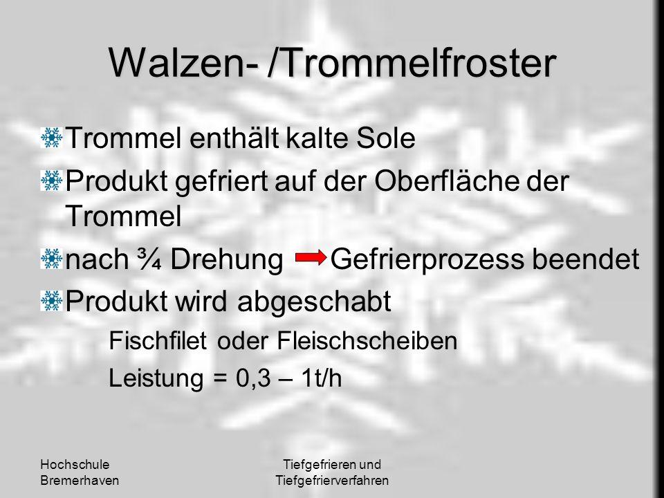 Hochschule Bremerhaven Tiefgefrieren und Tiefgefrierverfahren Walzen- /Trommelfroster Trommel enthält kalte Sole Produkt gefriert auf der Oberfläche d