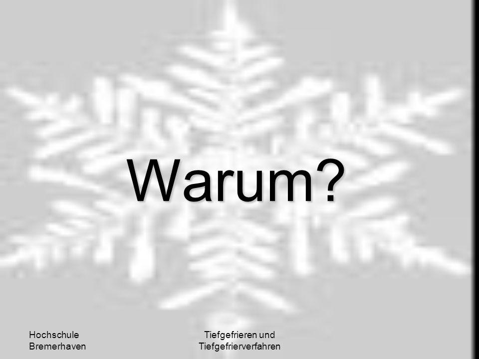 Hochschule Bremerhaven Tiefgefrieren und Tiefgefrierverfahren Warum?