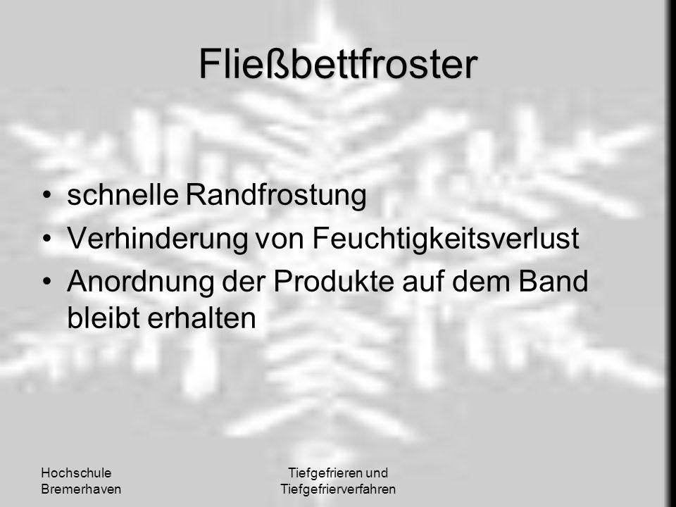 Hochschule Bremerhaven Tiefgefrieren und Tiefgefrierverfahren Fließbettfroster schnelle Randfrostung Verhinderung von Feuchtigkeitsverlust Anordnung d