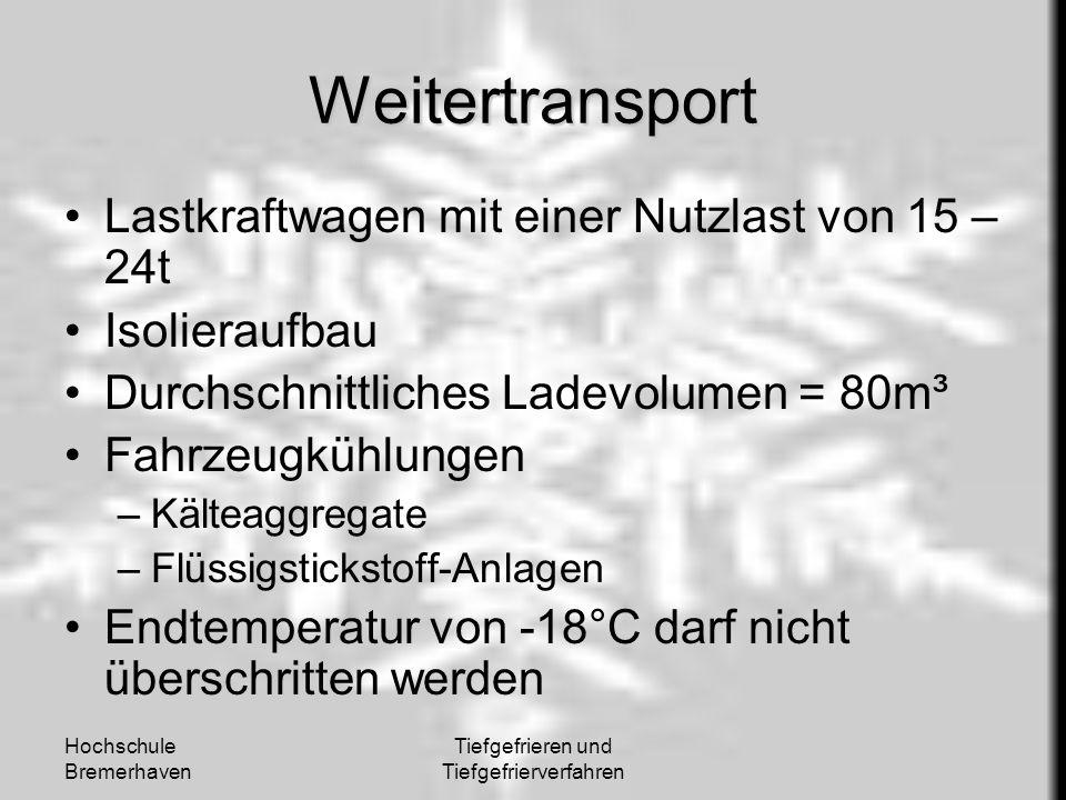 Hochschule Bremerhaven Tiefgefrieren und Tiefgefrierverfahren Weitertransport Lastkraftwagen mit einer Nutzlast von 15 – 24t Isolieraufbau Durchschnit