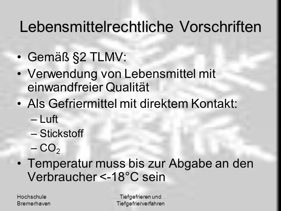 Hochschule Bremerhaven Tiefgefrieren und Tiefgefrierverfahren Lebensmittelrechtliche Vorschriften Gemäß §2 TLMV: Verwendung von Lebensmittel mit einwa