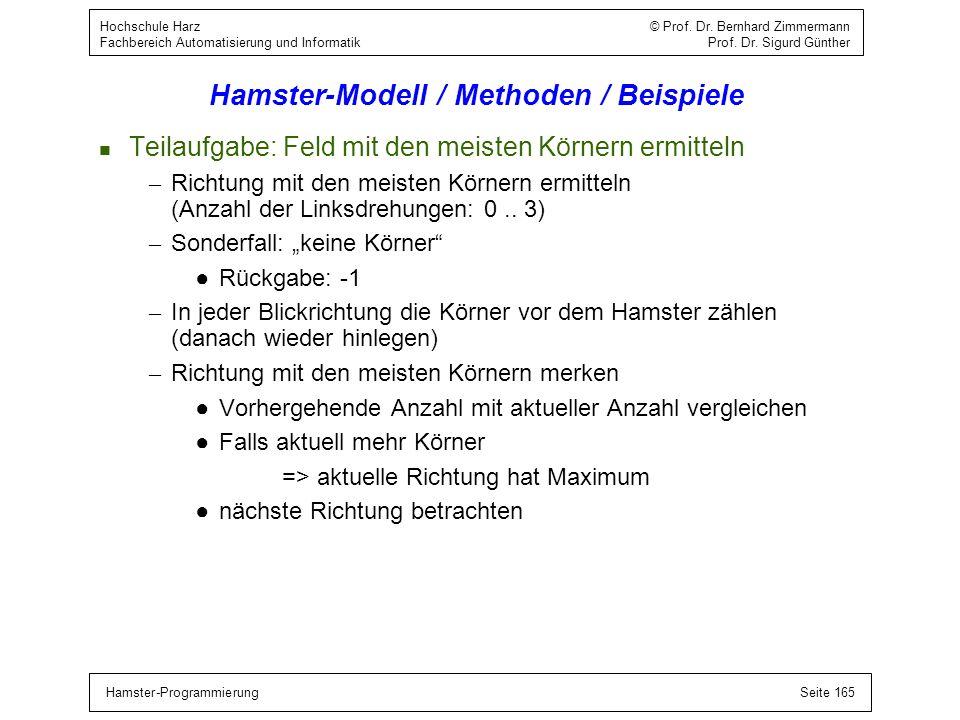 Hamster-ProgrammierungSeite 165 Hochschule Harz © Prof. Dr. Bernhard Zimmermann Fachbereich Automatisierung und Informatik Prof. Dr. Sigurd Günther Ha