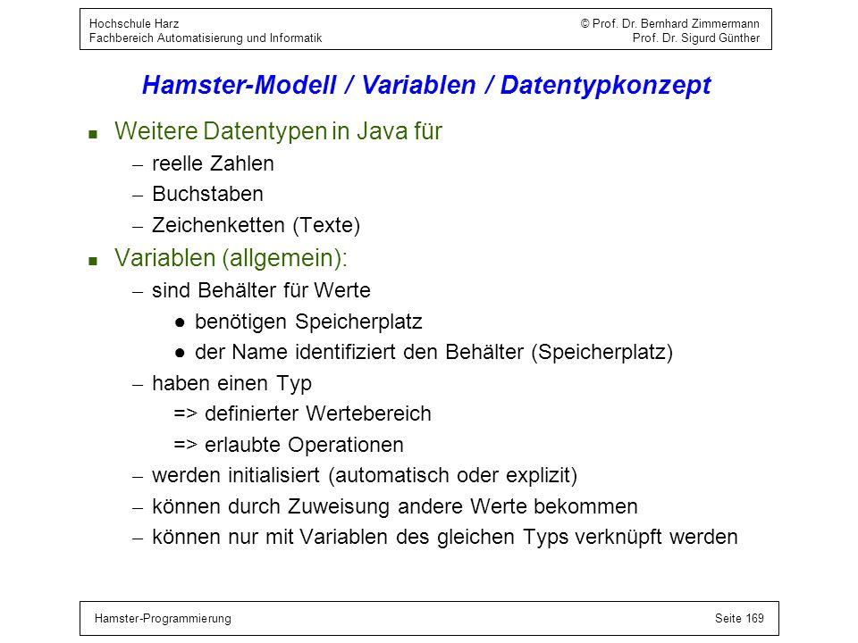 Hamster-ProgrammierungSeite 169 Hochschule Harz © Prof. Dr. Bernhard Zimmermann Fachbereich Automatisierung und Informatik Prof. Dr. Sigurd Günther Ha