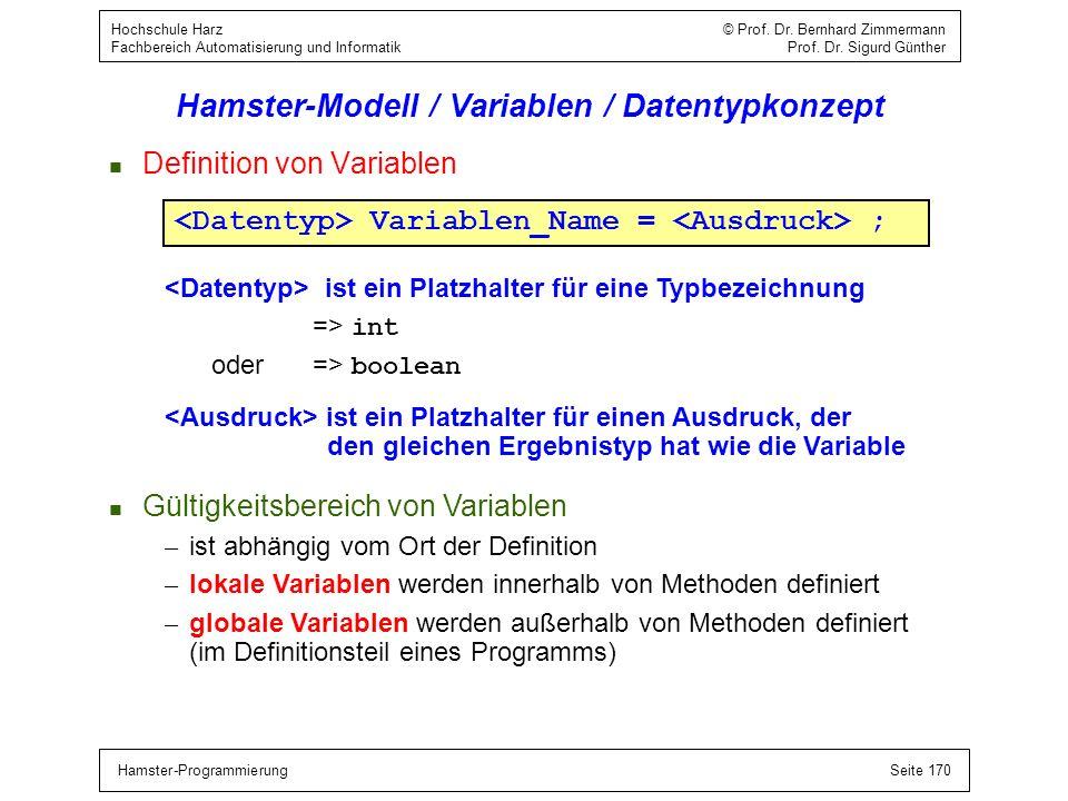 Hamster-ProgrammierungSeite 170 Hochschule Harz © Prof. Dr. Bernhard Zimmermann Fachbereich Automatisierung und Informatik Prof. Dr. Sigurd Günther Ha
