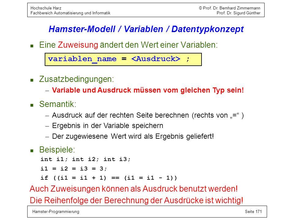 Hamster-ProgrammierungSeite 171 Hochschule Harz © Prof. Dr. Bernhard Zimmermann Fachbereich Automatisierung und Informatik Prof. Dr. Sigurd Günther Ha