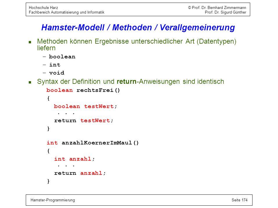 Hamster-ProgrammierungSeite 174 Hochschule Harz © Prof. Dr. Bernhard Zimmermann Fachbereich Automatisierung und Informatik Prof. Dr. Sigurd Günther Ha