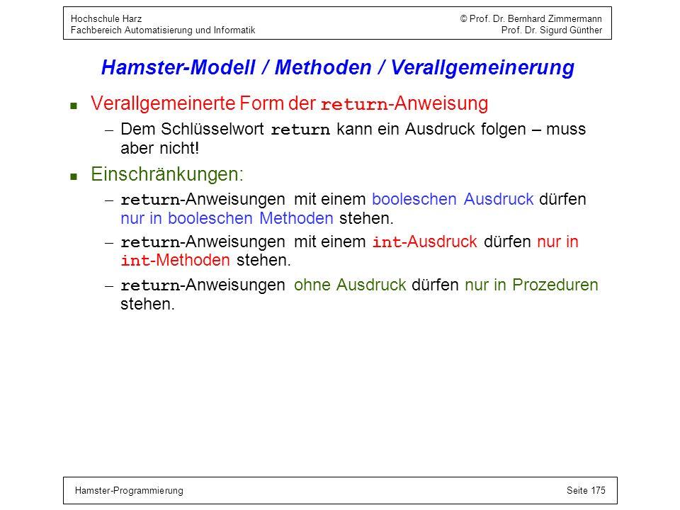 Hamster-ProgrammierungSeite 175 Hochschule Harz © Prof. Dr. Bernhard Zimmermann Fachbereich Automatisierung und Informatik Prof. Dr. Sigurd Günther Ha