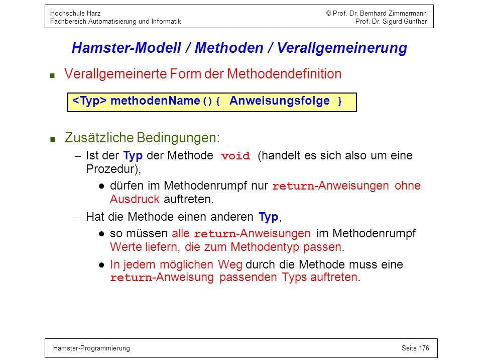 Hamster-ProgrammierungSeite 176 Hochschule Harz © Prof. Dr. Bernhard Zimmermann Fachbereich Automatisierung und Informatik Prof. Dr. Sigurd Günther Ha