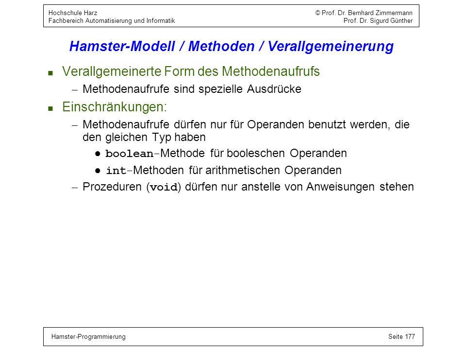 Hamster-ProgrammierungSeite 177 Hochschule Harz © Prof. Dr. Bernhard Zimmermann Fachbereich Automatisierung und Informatik Prof. Dr. Sigurd Günther Ha