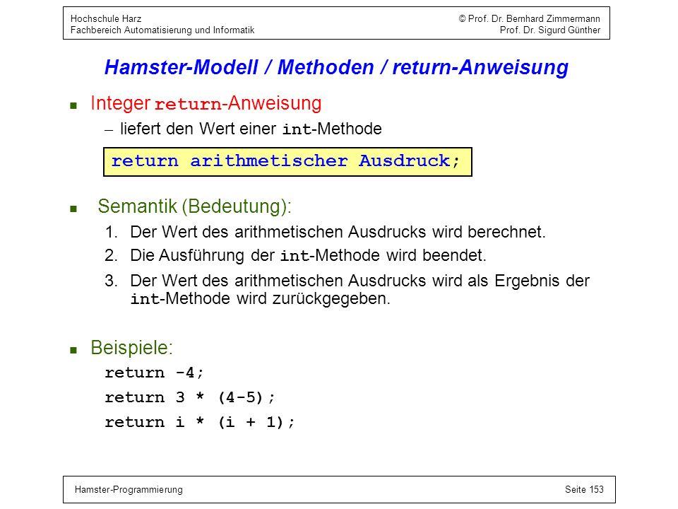 Hamster-ProgrammierungSeite 153 Hochschule Harz © Prof. Dr. Bernhard Zimmermann Fachbereich Automatisierung und Informatik Prof. Dr. Sigurd Günther Ha