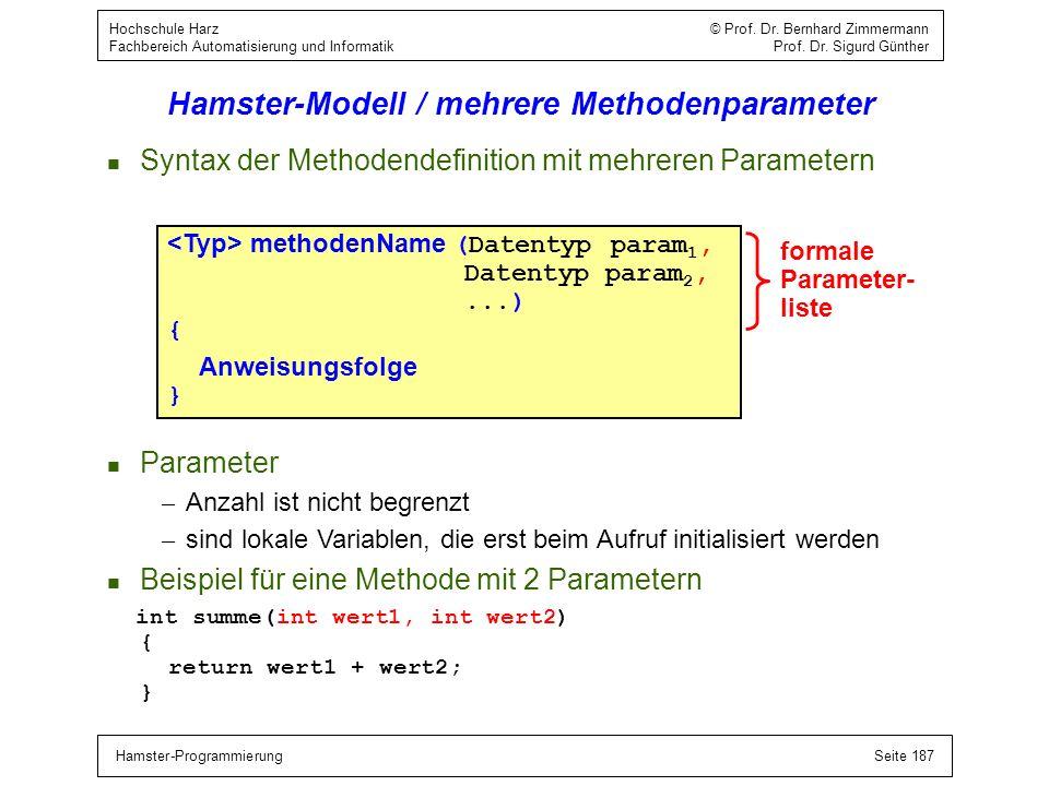 Hamster-ProgrammierungSeite 187 Hochschule Harz © Prof. Dr. Bernhard Zimmermann Fachbereich Automatisierung und Informatik Prof. Dr. Sigurd Günther Ha
