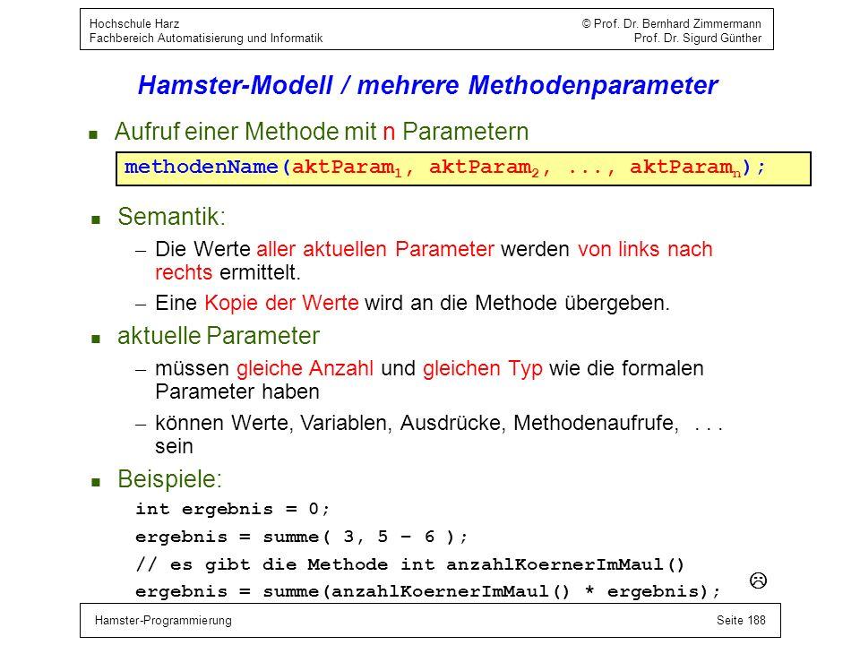 Hamster-ProgrammierungSeite 188 Hochschule Harz © Prof. Dr. Bernhard Zimmermann Fachbereich Automatisierung und Informatik Prof. Dr. Sigurd Günther Ha