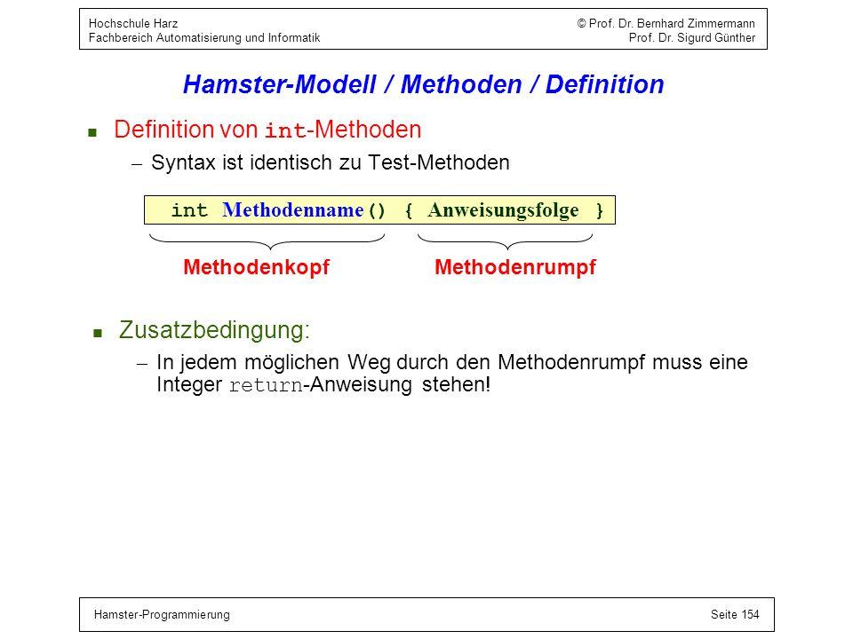 Hamster-ProgrammierungSeite 154 Hochschule Harz © Prof. Dr. Bernhard Zimmermann Fachbereich Automatisierung und Informatik Prof. Dr. Sigurd Günther Ha