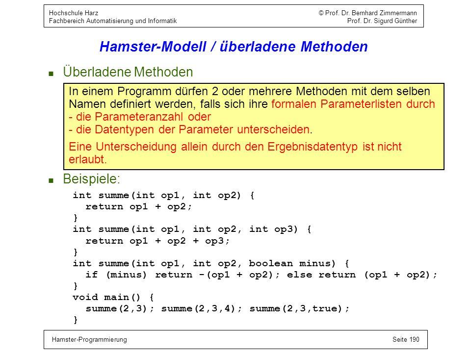 Hamster-ProgrammierungSeite 190 Hochschule Harz © Prof. Dr. Bernhard Zimmermann Fachbereich Automatisierung und Informatik Prof. Dr. Sigurd Günther Ha