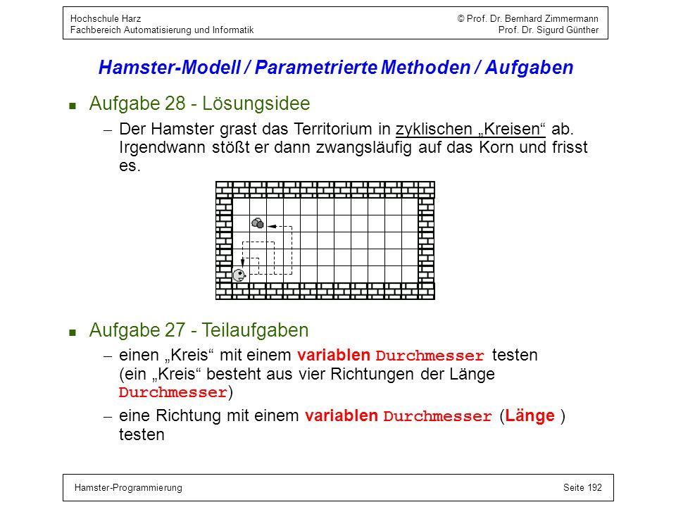 Hamster-ProgrammierungSeite 192 Hochschule Harz © Prof. Dr. Bernhard Zimmermann Fachbereich Automatisierung und Informatik Prof. Dr. Sigurd Günther Ha
