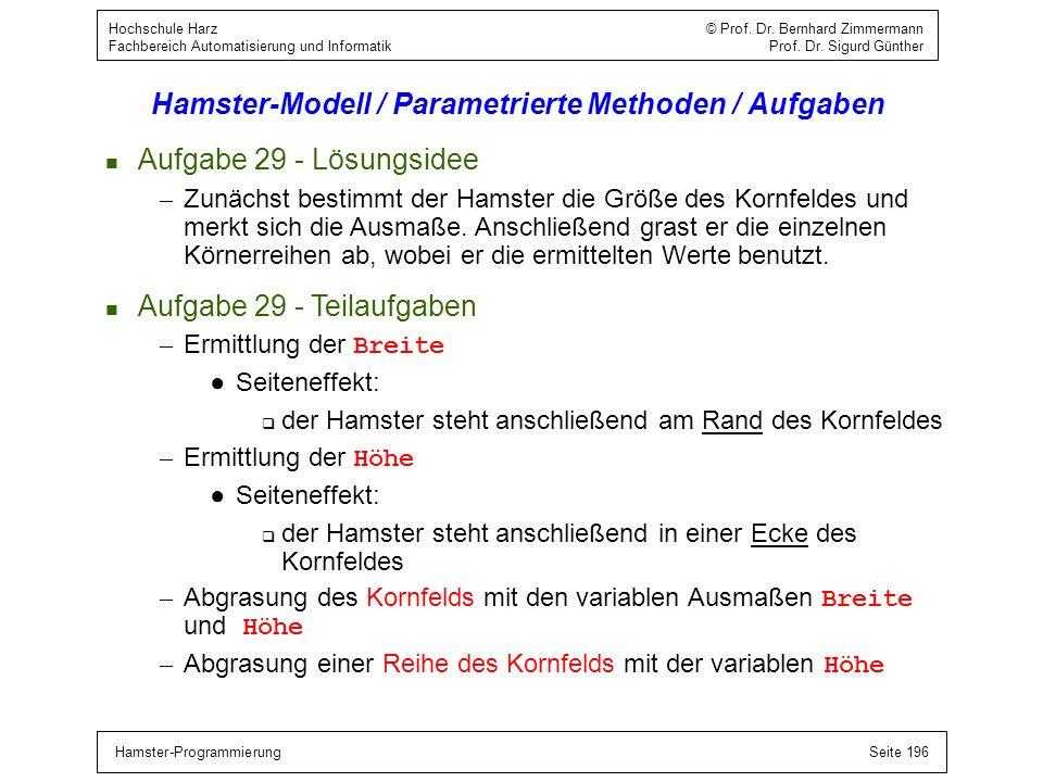Hamster-ProgrammierungSeite 196 Hochschule Harz © Prof. Dr. Bernhard Zimmermann Fachbereich Automatisierung und Informatik Prof. Dr. Sigurd Günther Ha