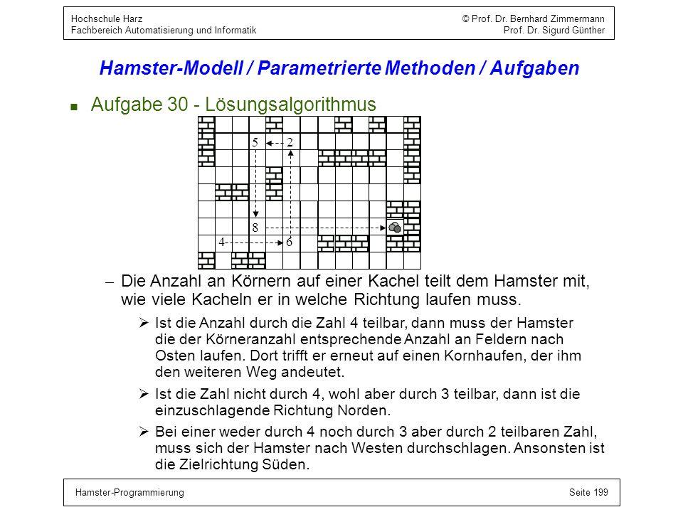 Hamster-ProgrammierungSeite 199 Hochschule Harz © Prof. Dr. Bernhard Zimmermann Fachbereich Automatisierung und Informatik Prof. Dr. Sigurd Günther Ha