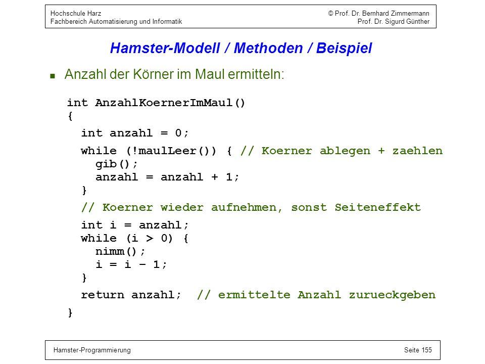 Hamster-ProgrammierungSeite 155 Hochschule Harz © Prof. Dr. Bernhard Zimmermann Fachbereich Automatisierung und Informatik Prof. Dr. Sigurd Günther Ha
