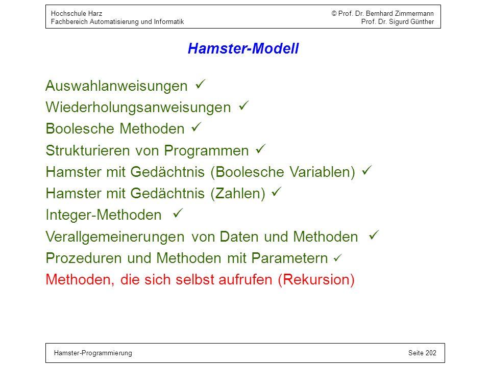 Hamster-ProgrammierungSeite 202 Hochschule Harz © Prof. Dr. Bernhard Zimmermann Fachbereich Automatisierung und Informatik Prof. Dr. Sigurd Günther Ha