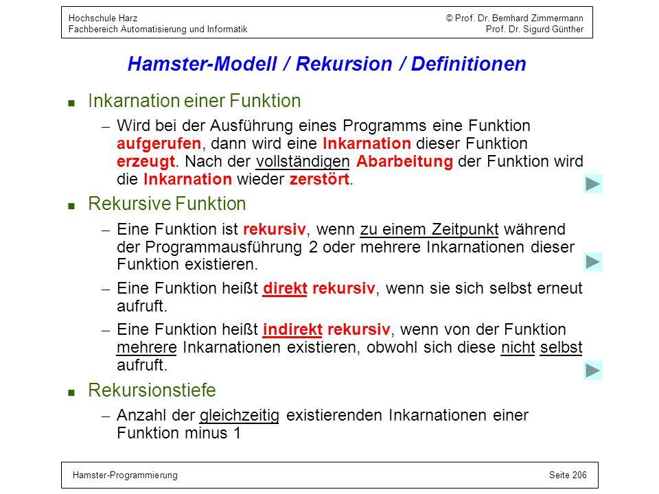 Hamster-ProgrammierungSeite 206 Hochschule Harz © Prof. Dr. Bernhard Zimmermann Fachbereich Automatisierung und Informatik Prof. Dr. Sigurd Günther Ha