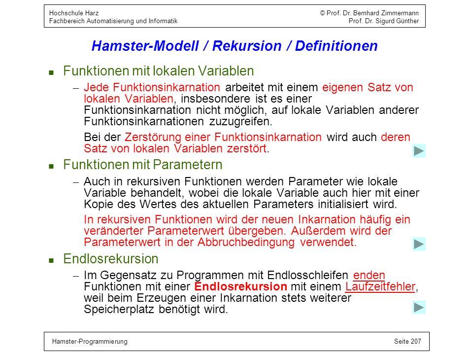 Hamster-ProgrammierungSeite 207 Hochschule Harz © Prof. Dr. Bernhard Zimmermann Fachbereich Automatisierung und Informatik Prof. Dr. Sigurd Günther Ha