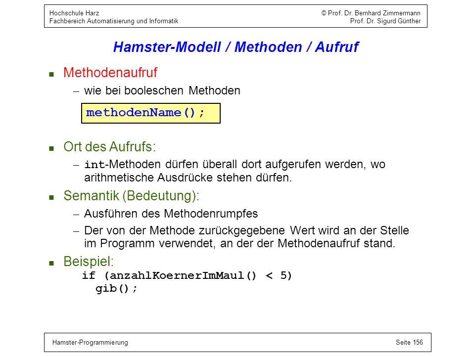 Hamster-ProgrammierungSeite 156 Hochschule Harz © Prof. Dr. Bernhard Zimmermann Fachbereich Automatisierung und Informatik Prof. Dr. Sigurd Günther Ha