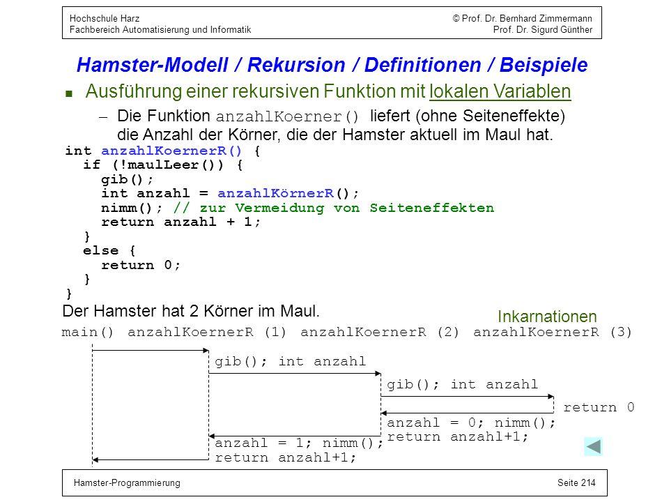 Hamster-ProgrammierungSeite 214 Hochschule Harz © Prof. Dr. Bernhard Zimmermann Fachbereich Automatisierung und Informatik Prof. Dr. Sigurd Günther Ha