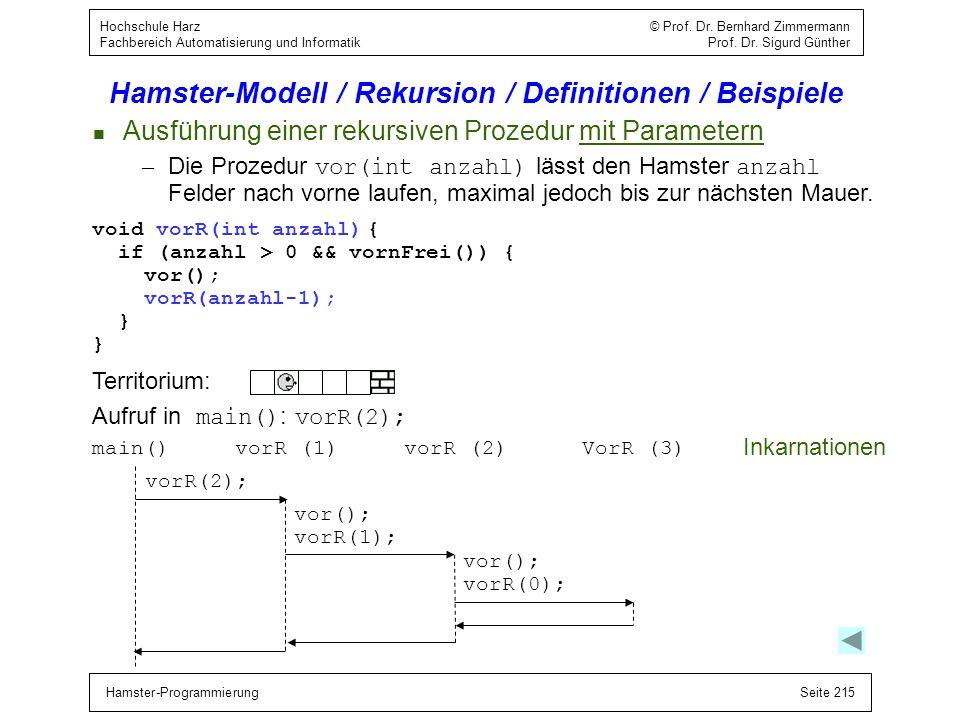 Hamster-ProgrammierungSeite 215 Hochschule Harz © Prof. Dr. Bernhard Zimmermann Fachbereich Automatisierung und Informatik Prof. Dr. Sigurd Günther Ha