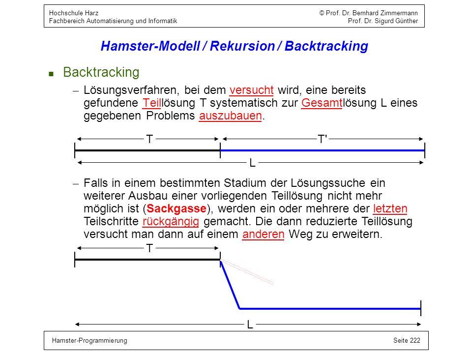 Hamster-ProgrammierungSeite 222 Hochschule Harz © Prof. Dr. Bernhard Zimmermann Fachbereich Automatisierung und Informatik Prof. Dr. Sigurd Günther Ha
