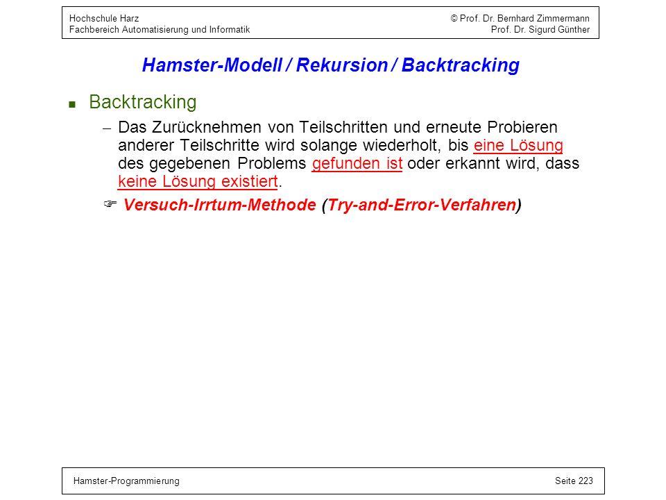 Hamster-ProgrammierungSeite 223 Hochschule Harz © Prof. Dr. Bernhard Zimmermann Fachbereich Automatisierung und Informatik Prof. Dr. Sigurd Günther Ha