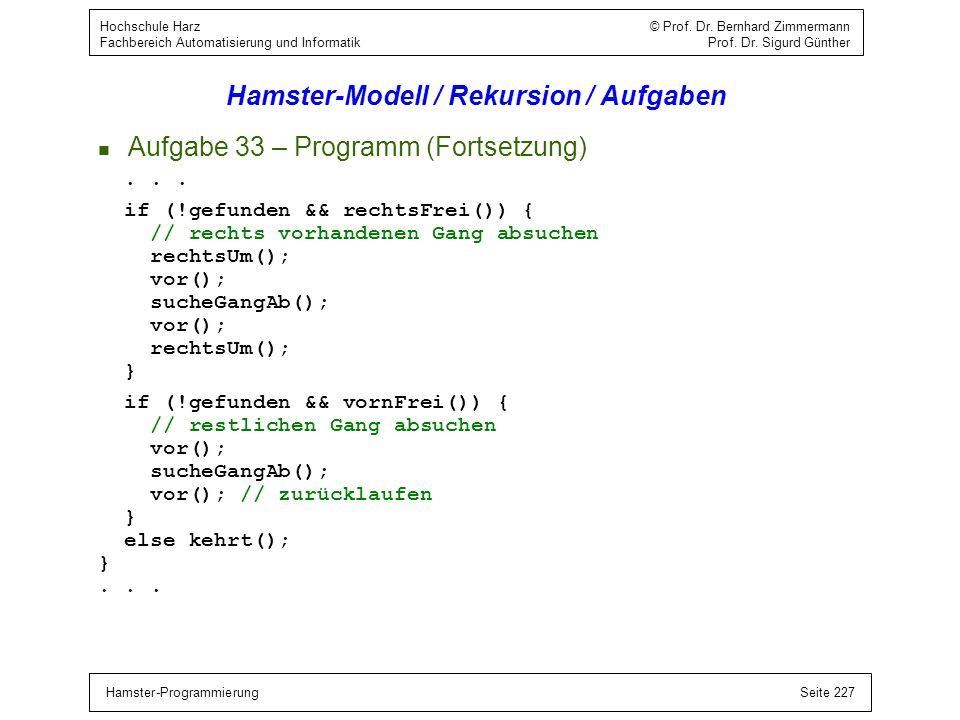 Hamster-ProgrammierungSeite 227 Hochschule Harz © Prof. Dr. Bernhard Zimmermann Fachbereich Automatisierung und Informatik Prof. Dr. Sigurd Günther Ha