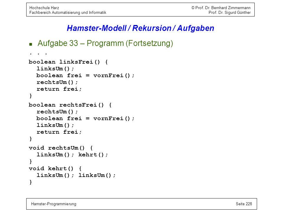 Hamster-ProgrammierungSeite 228 Hochschule Harz © Prof. Dr. Bernhard Zimmermann Fachbereich Automatisierung und Informatik Prof. Dr. Sigurd Günther Ha
