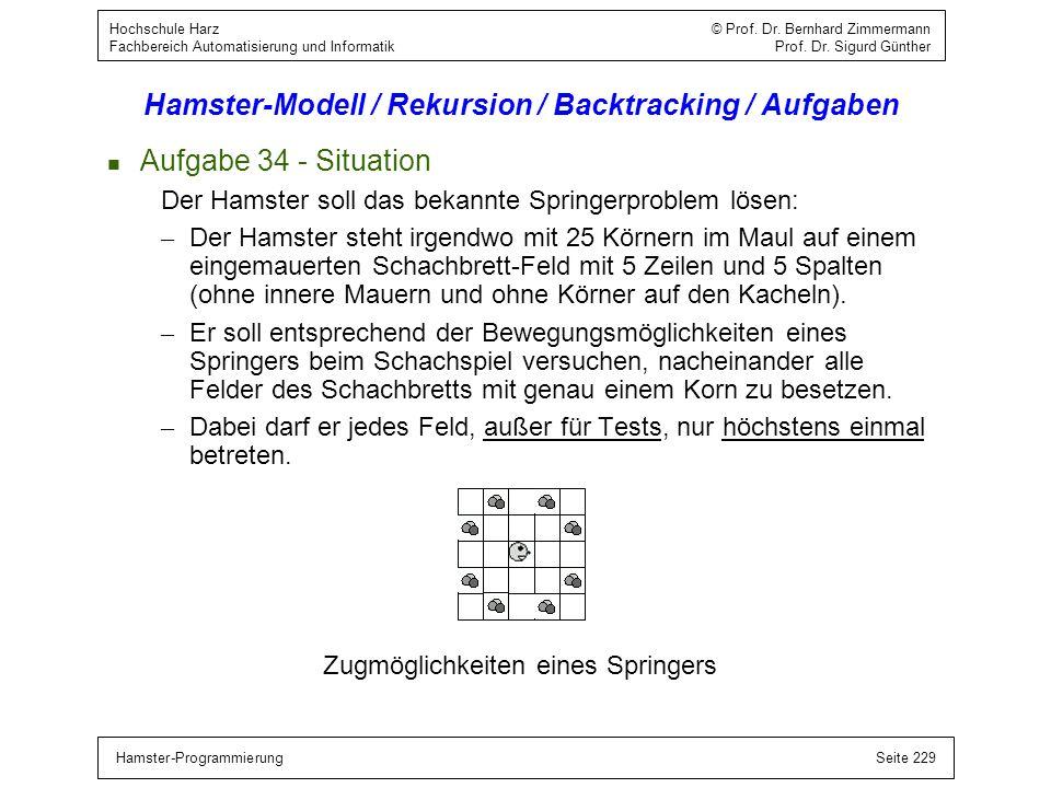 Hamster-ProgrammierungSeite 229 Hochschule Harz © Prof. Dr. Bernhard Zimmermann Fachbereich Automatisierung und Informatik Prof. Dr. Sigurd Günther Ha