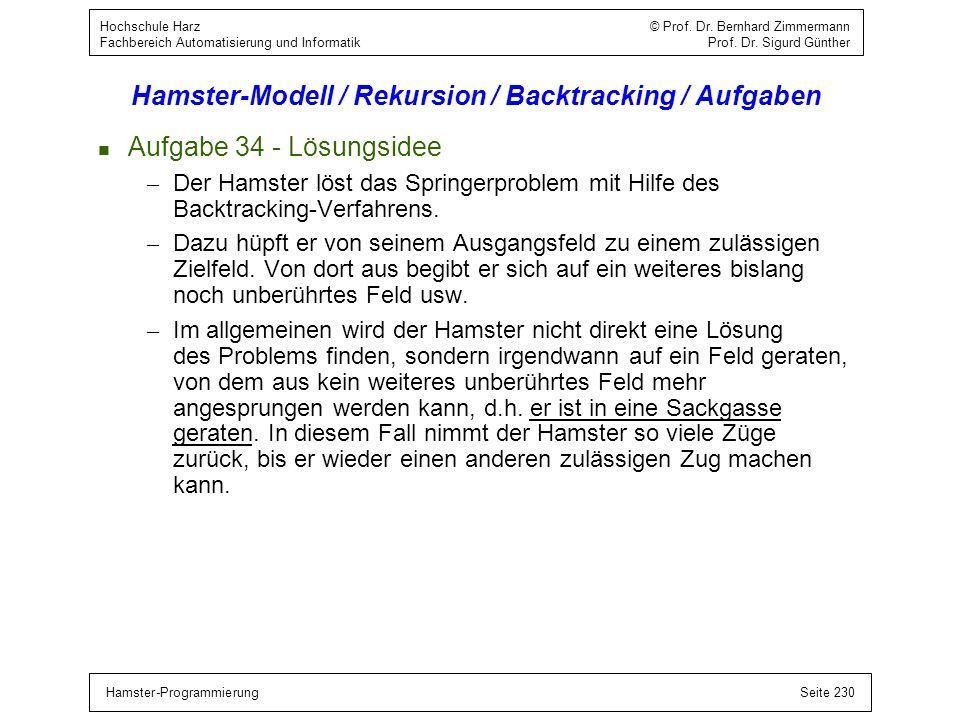 Hamster-ProgrammierungSeite 230 Hochschule Harz © Prof. Dr. Bernhard Zimmermann Fachbereich Automatisierung und Informatik Prof. Dr. Sigurd Günther Ha