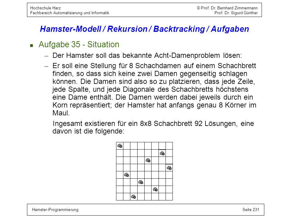 Hamster-ProgrammierungSeite 231 Hochschule Harz © Prof. Dr. Bernhard Zimmermann Fachbereich Automatisierung und Informatik Prof. Dr. Sigurd Günther Ha