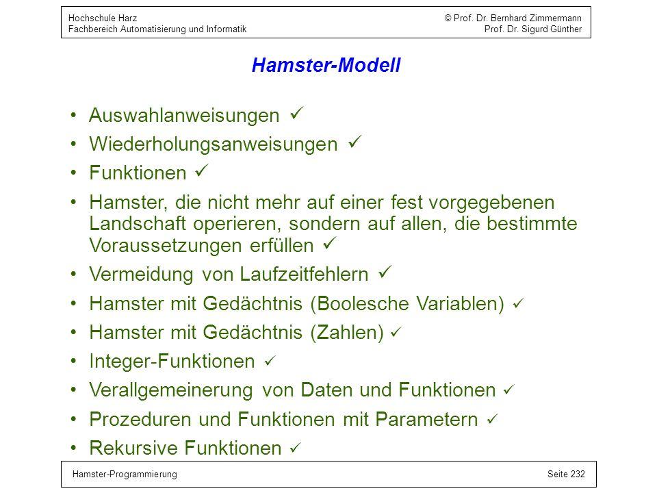 Hamster-ProgrammierungSeite 232 Hochschule Harz © Prof. Dr. Bernhard Zimmermann Fachbereich Automatisierung und Informatik Prof. Dr. Sigurd Günther Ha