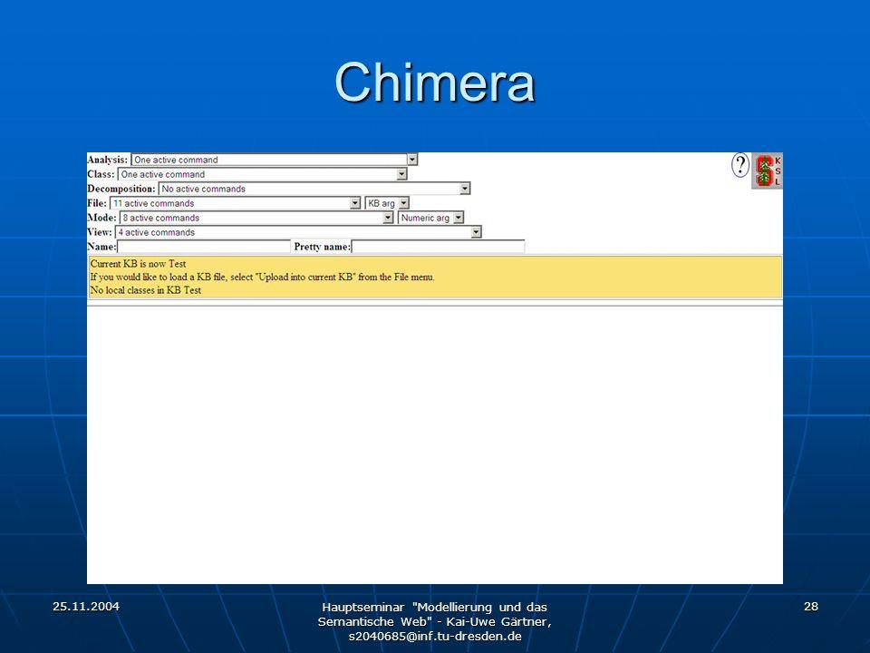 25.11.2004 Hauptseminar Modellierung und das Semantische Web - Kai-Uwe Gärtner, s2040685@inf.tu-dresden.de 28 Chimera