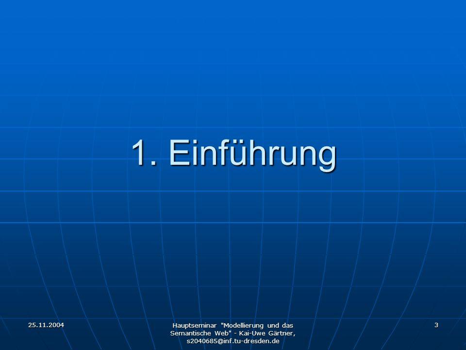 25.11.2004 Hauptseminar Modellierung und das Semantische Web - Kai-Uwe Gärtner, s2040685@inf.tu-dresden.de 4 Einführung (Große) Ontologien ohne Tools nicht machbar (Große) Ontologien ohne Tools nicht machbar Vielzahl an Formaten und Sprachen Vielzahl an Formaten und Sprachen Verständnis von XML-Code stark eingeschränkt Verständnis von XML-Code stark eingeschränkt