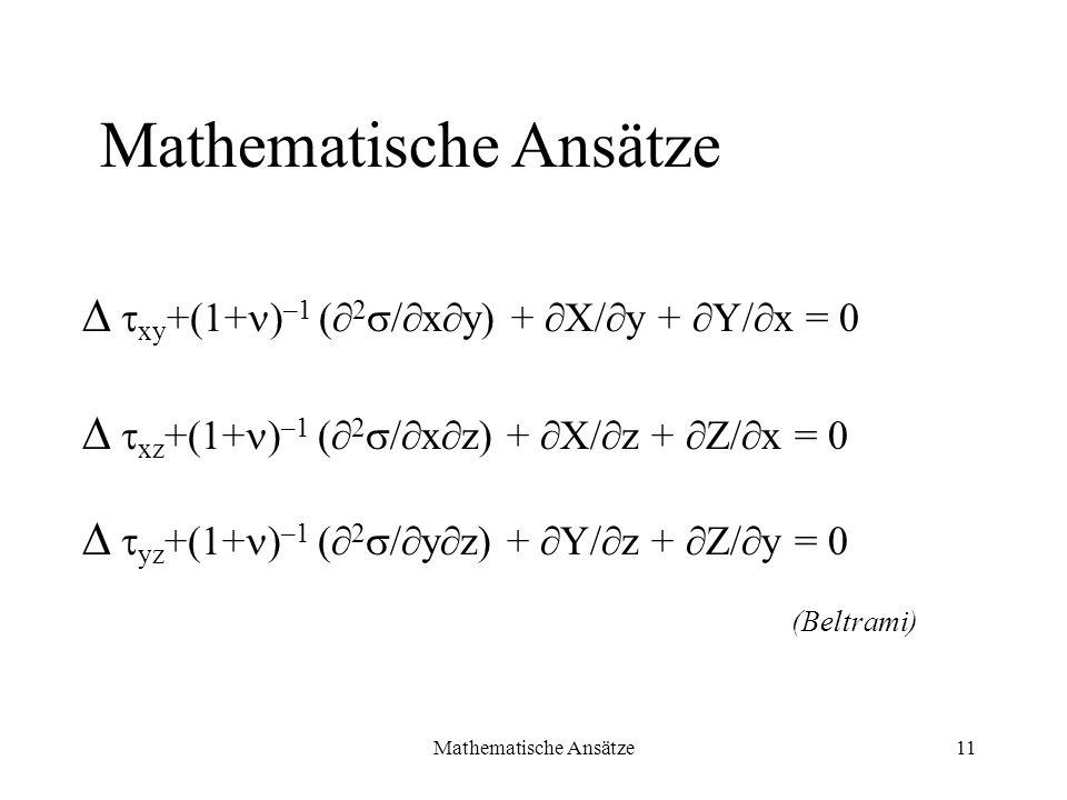 Mathematische Ansätze11 xy +(1+ ) –1 ( 2 / x y) + X/ y + Y/ x = 0 xz +(1+ ) –1 ( 2 / x z) + X/ z + Z/ x = 0 yz +(1+ ) –1 ( 2 / y z) + Y/ z + Z/ y = 0